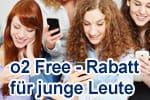 o2 Free Tarife für junge Leute, Studenten, Azubis: 150 € günstiger