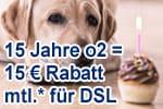 15 Jahre o2 - DSL Tarife 12 Monate je 15 € günstiger (180 € sparen)