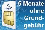 o2 Free Tarife - 6 Monate Grundgebühr geschenkt