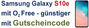 Samsung Galaxy S10e günstig mit o2 Gutscheincode