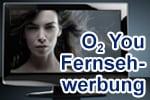 Fernsehwerbung o2 You - Werbespots