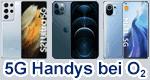 o2 5G Handy / Smartphone mit Vertrag